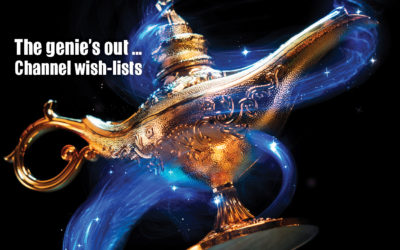 The genie's out … Channel wish-lists